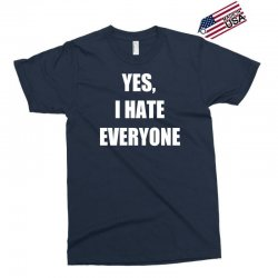 yes i hate everyone Exclusive T-shirt | Artistshot