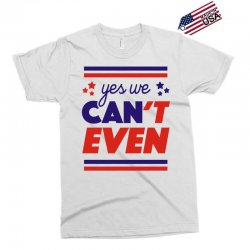 yes we can't even Exclusive T-shirt | Artistshot