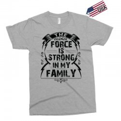 The force is strong in my family... Exclusive T-shirt | Artistshot