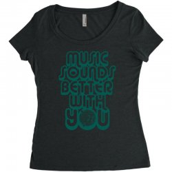 music sounds better with you Women's Triblend Scoop T-shirt | Artistshot