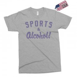 sports and alcohol! Exclusive T-shirt | Artistshot