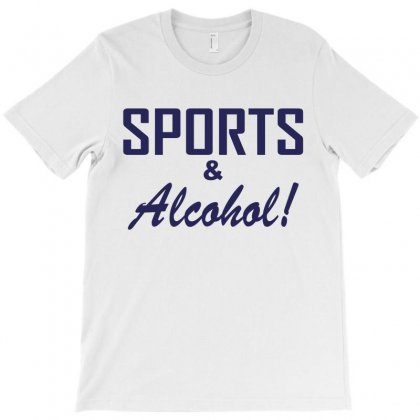 Sports And Alcohol T-shirt Designed By Megaagustina
