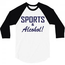sports and alcohol 3/4 Sleeve Shirt | Artistshot