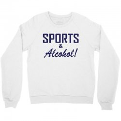 sports and alcohol Crewneck Sweatshirt | Artistshot