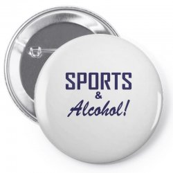 sports and alcohol Pin-back button | Artistshot