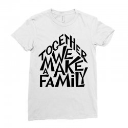 together we make a family Ladies Fitted T-Shirt | Artistshot