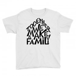 together we make a family Youth Tee | Artistshot