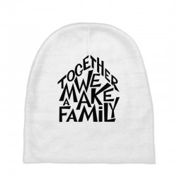 together we make a family Baby Beanies | Artistshot