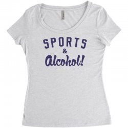 sports and alcohol! Women's Triblend Scoop T-shirt | Artistshot