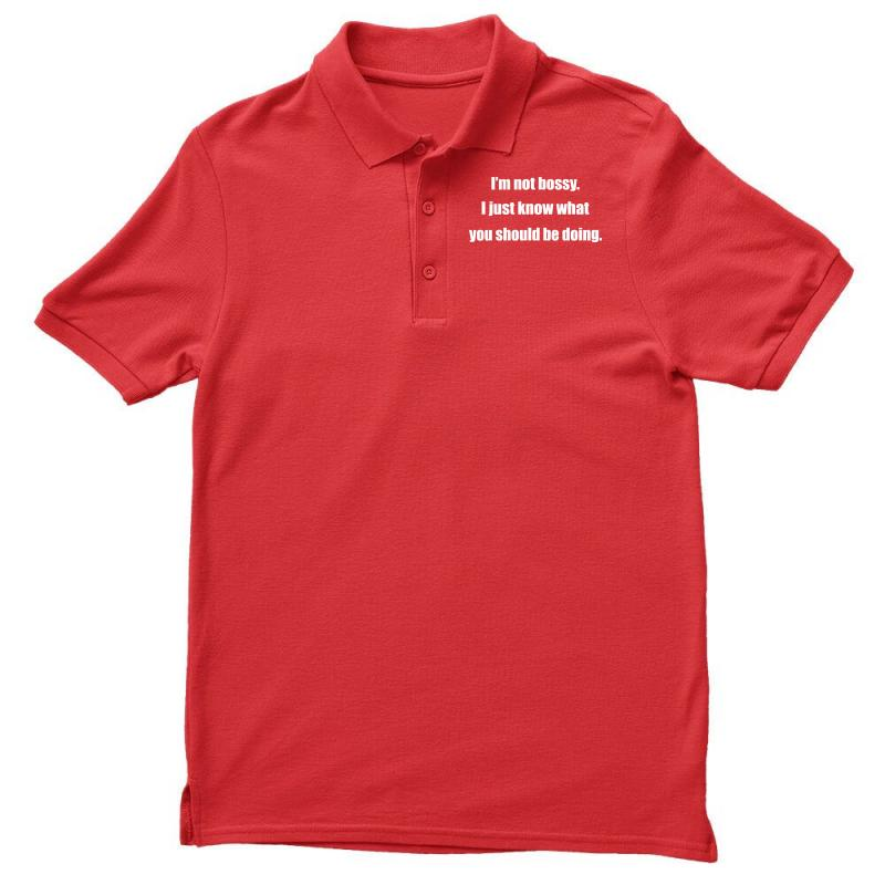 I'm Not Bossy I Just Know What You Should Be Doing Men's Polo Shirt | Artistshot