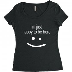 happy to be here Women's Triblend Scoop T-shirt | Artistshot