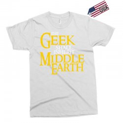geek shall inherit middle earth Exclusive T-shirt | Artistshot