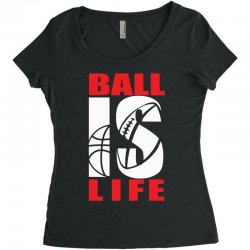 ball is life funny sports Women's Triblend Scoop T-shirt | Artistshot