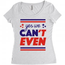 yes we can't even Women's Triblend Scoop T-shirt | Artistshot