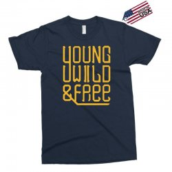 young wild and free Exclusive T-shirt | Artistshot