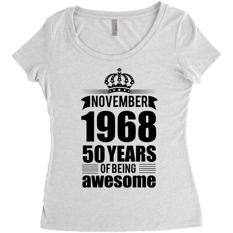 8084482fe November 1968 50 Years Of Being Awesome Women's Triblend Scoop T-shirt