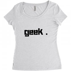 geek t shirt Women's Triblend Scoop T-shirt | Artistshot