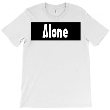 Alone Anymore T-shirt Designed By Love