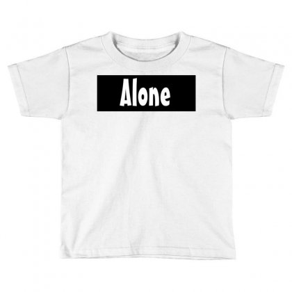Alone Anymore Toddler T-shirt Designed By Love