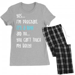 Yes...I'm Pregnant.It's a Boy! And No...You Can't Touch My Belly! Women's Pajamas Set | Artistshot