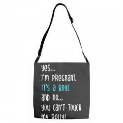 Yes...I'm Pregnant.It's a Boy! And No...You Can't Touch My Belly! Adjustable Strap Totes | Artistshot