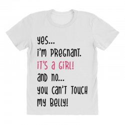 Yes...I'm Pregnant.It's a Girl! And No...You Can't Touch My Belly! All Over Women's T-shirt | Artistshot