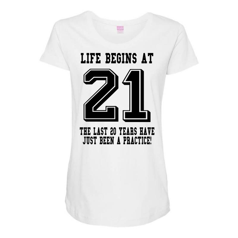21st Birthday Life Begins At 21 Maternity Scoop Neck T Shirt