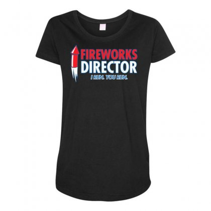 Fireworks Director I Run You Run Maternity Scoop Neck T-shirt Designed By Tonyhaddearts
