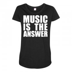 music is the answer printed Maternity Scoop Neck T-shirt | Artistshot