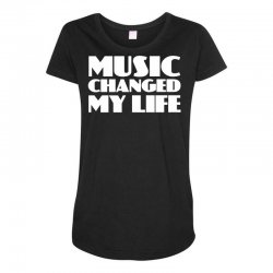 music changed my life Maternity Scoop Neck T-shirt | Artistshot