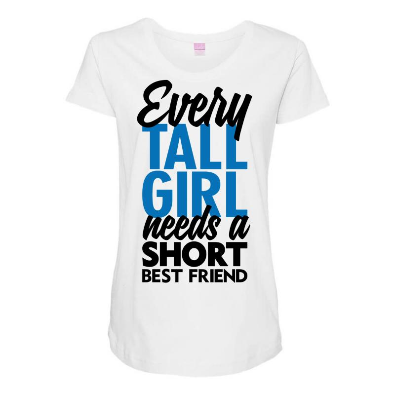 00cc1ad98 Custom Every Tall Girl Need A Short Best Friend Maternity Scoop Neck ...