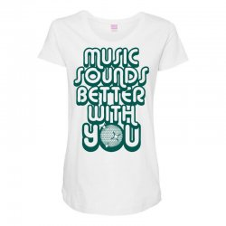 music sounds better with you Maternity Scoop Neck T-shirt | Artistshot
