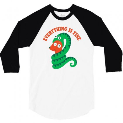 Everything Is Fine 3/4 Sleeve Shirt Designed By Monzart