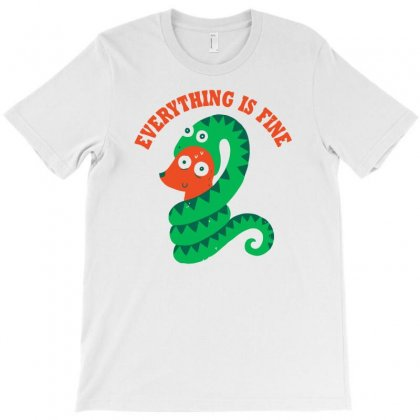Everything Is Fine T-shirt Designed By Monzart