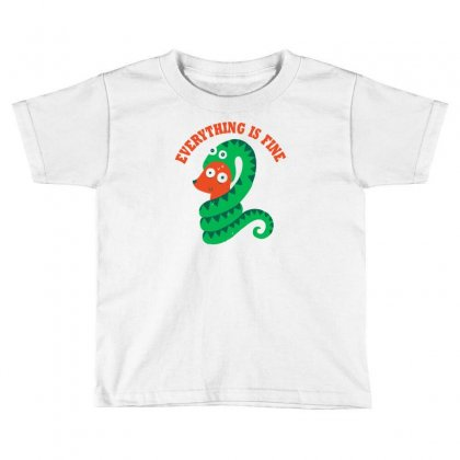 Everything Is Fine Toddler T-shirt Designed By Monzart