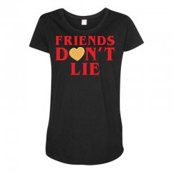 Friends Dont Lie Maternity Scoop Neck T-shirt | Artistshot