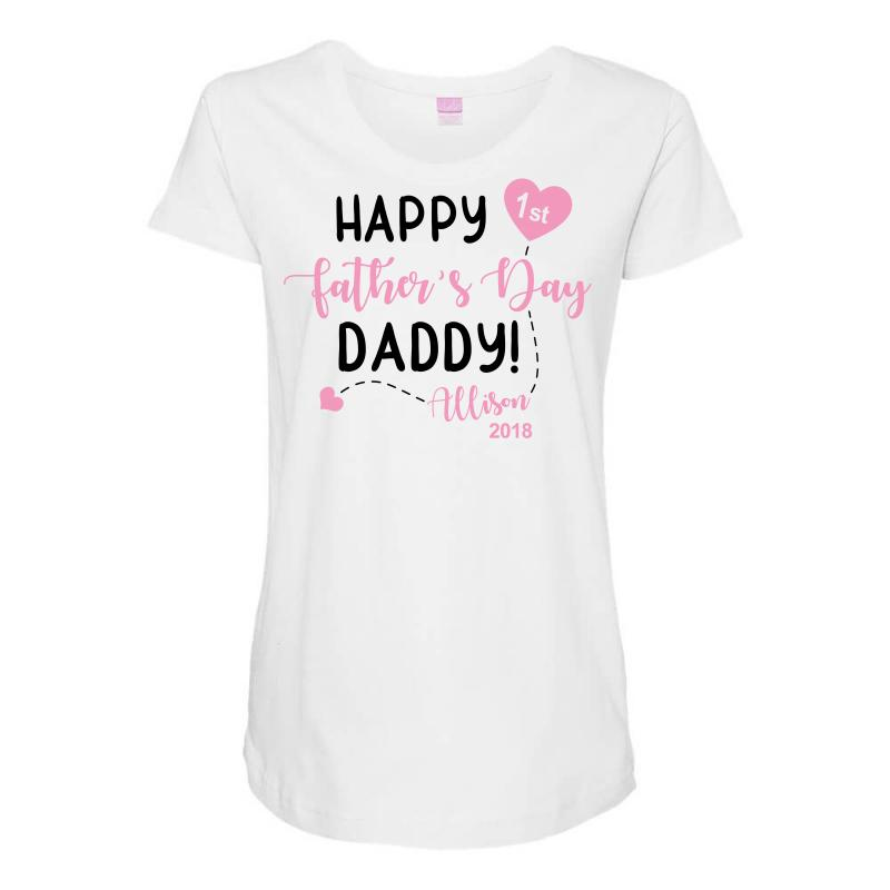 e87c664336290 Happy Fathers Day Daddy! Baby Girl Any Name Customized Maternity Scoop Neck  T-shirt. By Artistshot