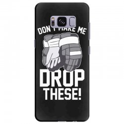 don't make me drop these hockey gloves athletic party sports humor Samsung Galaxy S8 Plus Case | Artistshot