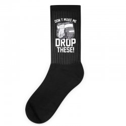 don't make me drop these hockey gloves athletic party sports humor Socks | Artistshot