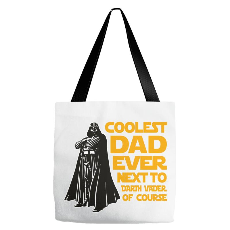 b3c38b7e Custom Coolest Dad Ever Next To Darth Vader Of Course Tote Bags By Bigdlab  - Artistshot