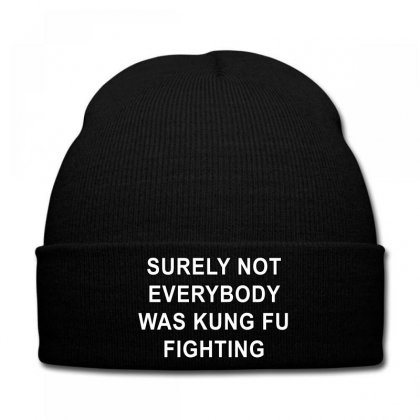 Surely Not Everybody Was Kung Fu Fighting Knit Cap Designed By Killakam
