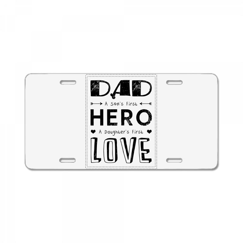 6793bc53f622dc Custom Dad A Son s First Hero A Daughters First Love License Plate ...