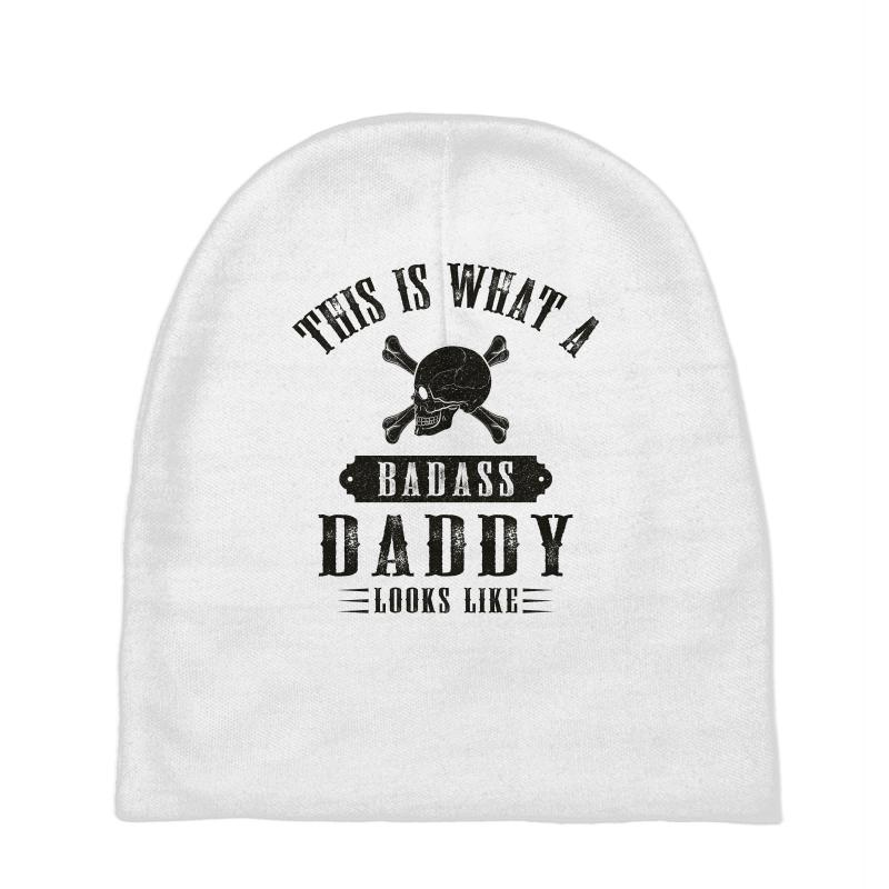 Custom This Is What A Badass Daddy Looks Like Baby Beanies By ... 1d149b4dda2