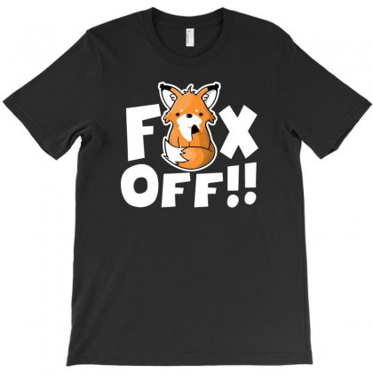 Fox Off T-shirt Designed By Ronz Art