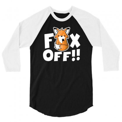 Fox Off 3/4 Sleeve Shirt Designed By Ronz Art