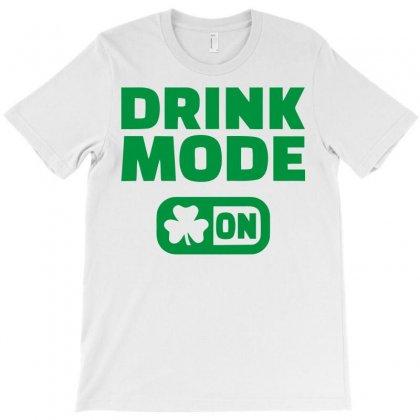 Drink Mode On (2) T-shirt Designed By Firstore