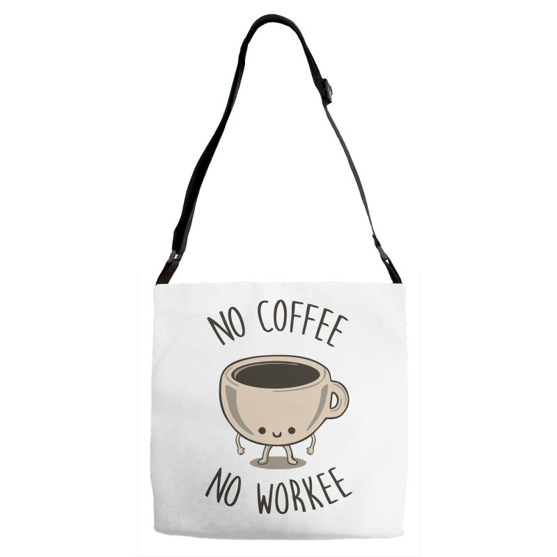 4749d527ca0 Custom No Coffee No Workee Adjustable Strap Totes By Ronz Art ...