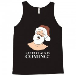 santa is coming Tank Top | Artistshot