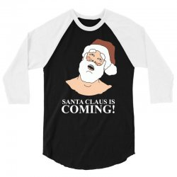 santa is coming 3/4 Sleeve Shirt | Artistshot