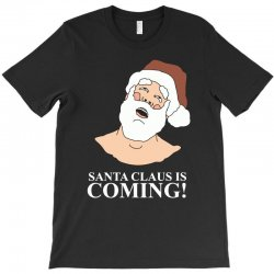 santa is coming T-Shirt | Artistshot